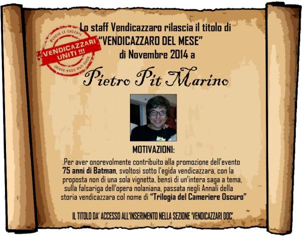 Pietro Pit Marino vendicazzaro del mese