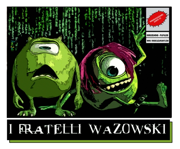 I fratelli Wazowksi
