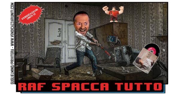 Raf Spacca Tutto