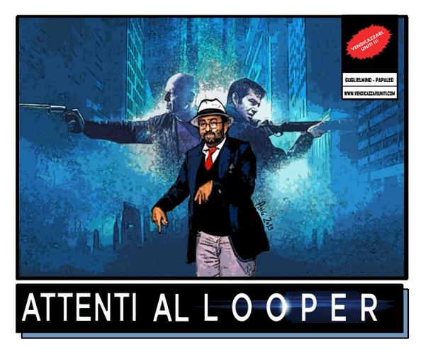 Attenti al Looper