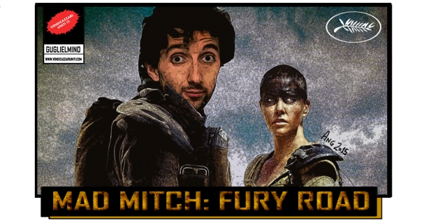 Mad Mitch:  Fury Road