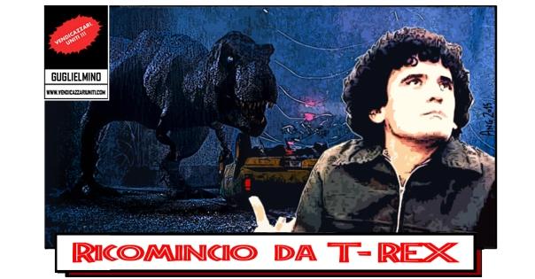 Ricomincio da T-Rex