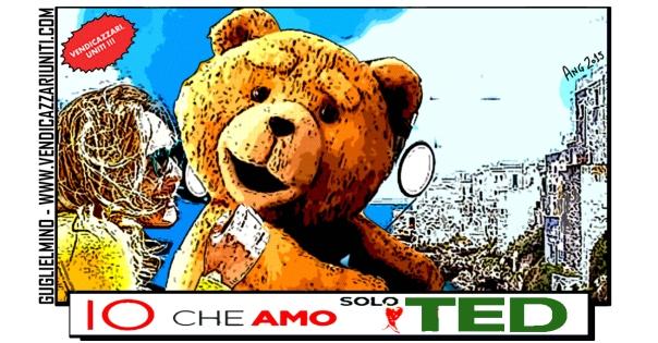 Io che amo solo Ted