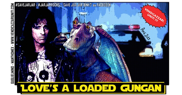 Love's a Loaded Gungan