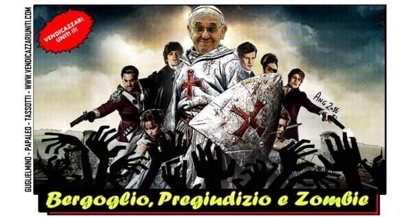 Bergoglio, Pregiudizio e Zombie