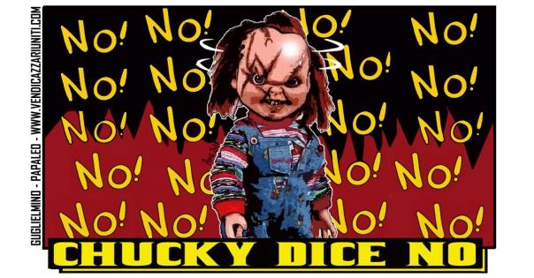 Chucky dice no