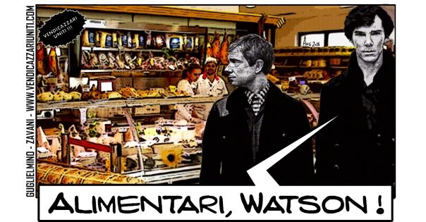 Alimentari, Watson !