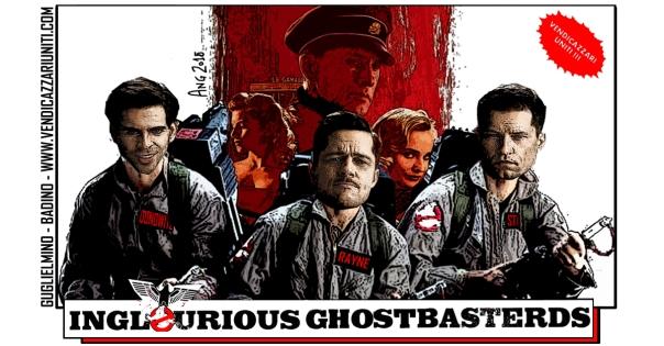 Inglourious Ghostbasterds