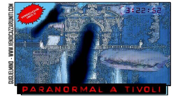 Paranormal a Tivoli
