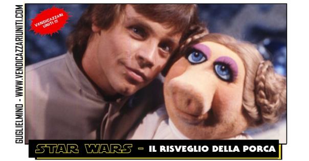 Star Wars - Il risveglio della Porca