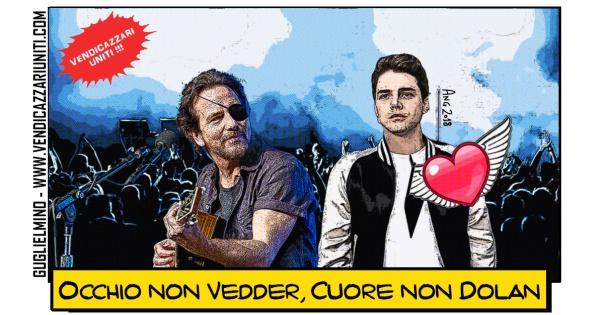 Occhio non Vedder, cuore non Dolan