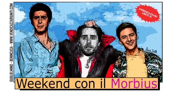 Weekend con il Morbius