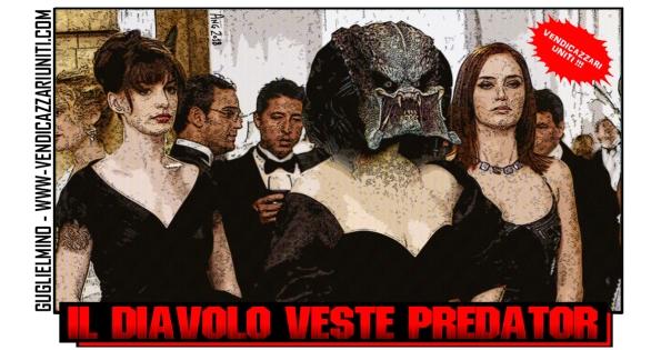 Il Diavolo veste Predator